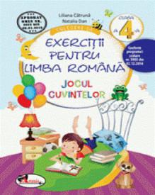 Jocul cuvintelor. Exercitii pentru limba romana. Clasa a IV-a