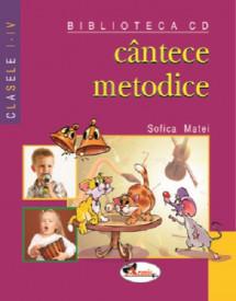 Cantece metodice - clasele I - a IV-a