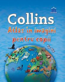 Collins - Atlas in imagini pentru copii