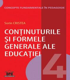 Concepte fundamentale in Pedagogie. Vol. 4 - Continuturile si formele generale ale educatiei