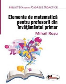 Elemente de matematica pentru profesorii din invatamantul primar - editia a II-a