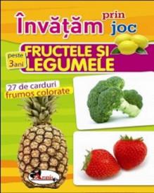 Invatam prin joc - Fructele si legumele