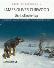 Bari, cainele-lup - de James Oliver Curwood