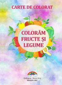 Coloram fructe si legume