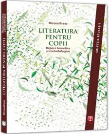 Literatura pentru copii - repere teoretice si metodologice