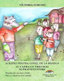Scrieri pentru copii, de la bunica - vol. 13. Capra cu trei iezi supravietuitori
