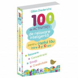100 de activitati de relaxare inteligenta pentru copilul tau intre 3-10 ani