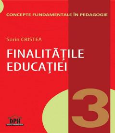 Concepte fundamentale in Pedagogie. Vol. 3 - Finalitatile educatiei