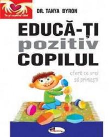 Educa-ti pozitiv copilul - ofera ce vrei sa primesti