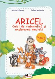 Aricel - caiet de matematica şi explorarea mediului. Clasa I