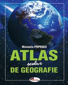 Atlas scolar de geografie - gimnaziu si liceu