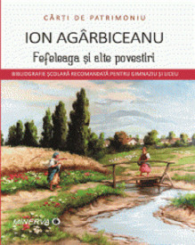 Fefeleaga si alte povestiri - de Ion Agarbiceanu