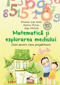 Matematica si explorarea mediului. Caiet pentru clasa pregatitoare