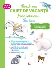 Primul meu caiet de vacanta Montessori. La tara - de la 3 la 6 ani