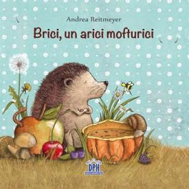 Brici, un arici mofturici - de Andrea Reitmeyer