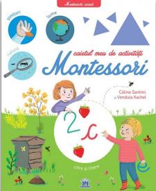 Caietul meu de activitati Montessori. Cifre si litere