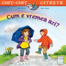 Chit-Chit citeste. Vol. 2 - Cum e vremea azi?