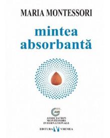 Mintea absorbanta - de Maria Montessori