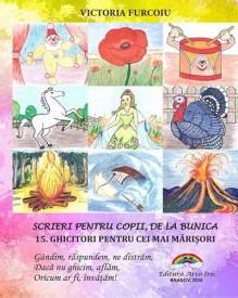 Scrieri pentru copii, de la bunica - vol. 15. Ghicitori pentru cei mai marisori