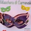 Maschera Carnevale. Stampo e Tagliapasta in metallo Ramato.