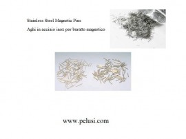 AGHI IN ACCIAIO INOX 0.20 PER BURATTO MAGNETICO/ STAINLES STEEL MAGNETIC PINS immagini