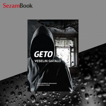Geto - mjesto gde je bolje sresti vuka nego čovjeka - Veselin Gatalo