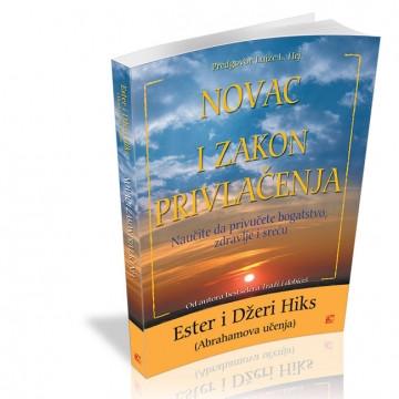 Novac i zakon privlačenja naučite da privučete bogatstvo, zdravlje i sreću