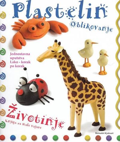 Plastelin oblikovanje - Životinje - Knjiga za male vajare
