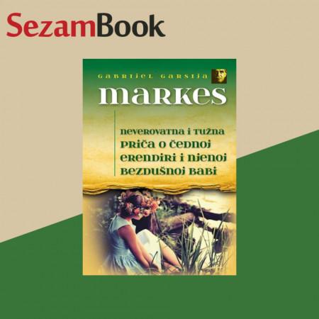 Neverovatna i tužna priča o čednoj Erendiri i njenoj bezdušnoj babi - Markes
