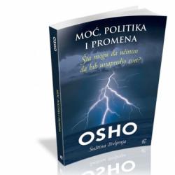 """Moć, politika i promene - Šta mogu da učinim da bih unapredio svet? """"Promeni sebe i samom tom promenom izmenio si i deo sveta."""""""