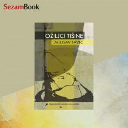 Ožiljci tišine - Milisav Savić