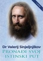 Pronađi svoj istinski put - Valerij Sinjeljnikov