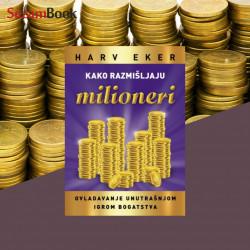 Kako razmišljaju milioneri - Harv Eker