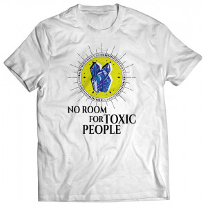 """Tricou """"No room for toxic people"""""""