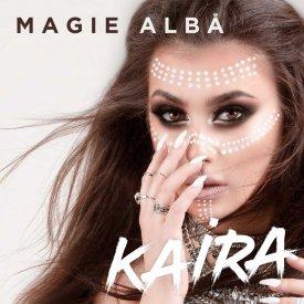 KAIRA - MAGIE ALBĂ [Album]