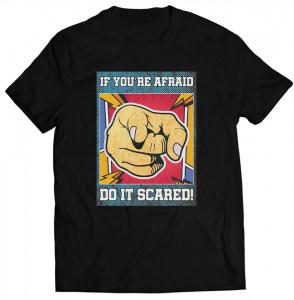 """Tricou """"Do it scared"""""""