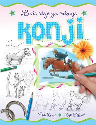 Lude ideje za crtanje - Konji - Pol Kenje i Kejt Ešfort