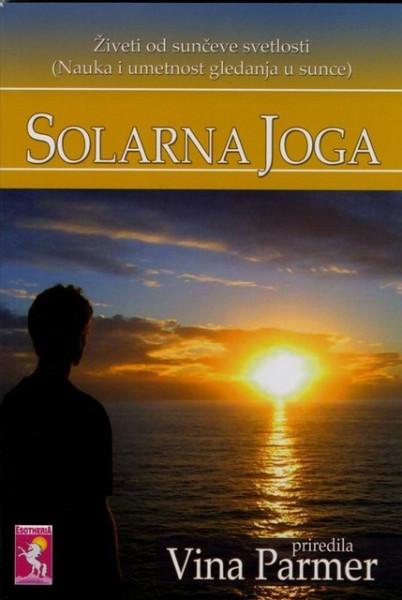 Solarna Joga - živeći od sunčeve svetlosti - Vina Parmar