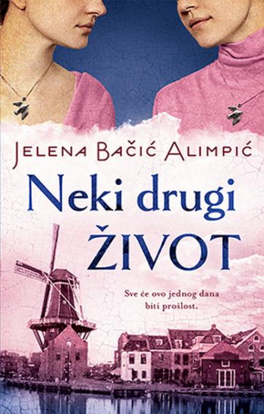 Neki drugi život - Jelena Bačić Alimpić