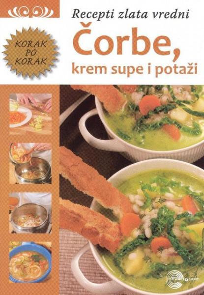 Čorbe, krem supe i potaži - Recepti zlata vredni