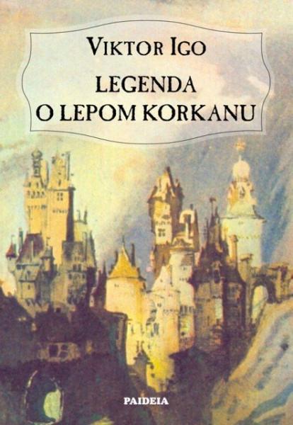 Legenda o lepom Korkanu i lepotici Guguli - Viktor Igo