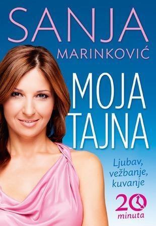 Moja tajna - ljubav, vežbanje, kuvanje - Sanja Marinković