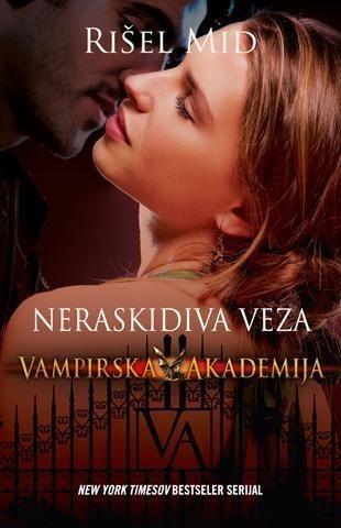 Neraskidiva veza - Vampirska akademija - Rišel Mid