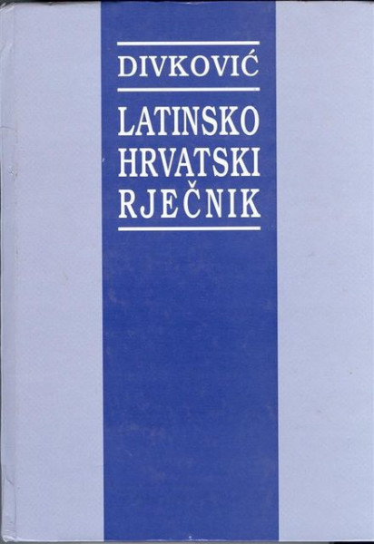 Latinsko hrvatski rječnik - Mirko Divković