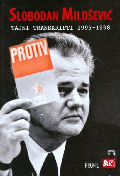Slobodan Milošević - Tajni transkripti 1995 - 1998