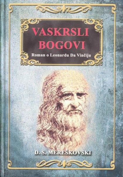 Vaskrsli bogovi - Leonardo da Vinči - D.S. Mereškovski