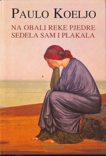 Na obali reke Pjedre sedela sam i plakala - Paulo Koeljo