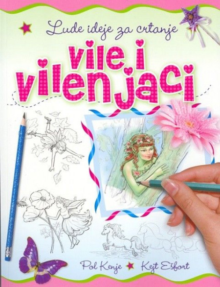 Lude ideje za crtanje - Vile i vilenjaci - Pol Kenje i Kejt Ešfort