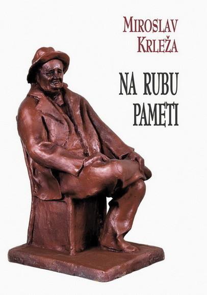 Na rubu pameti - Miroslav Krleža