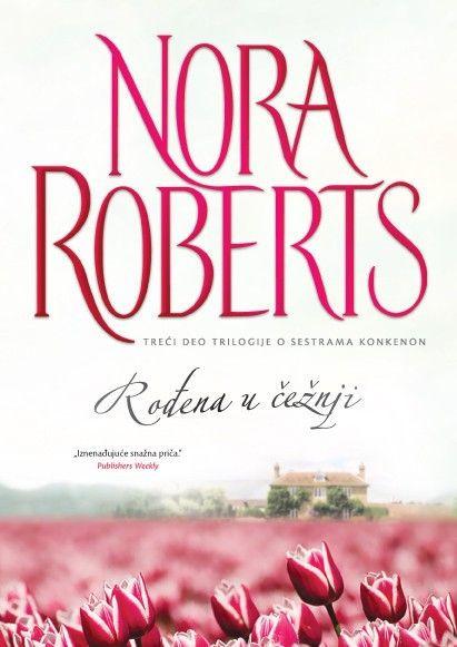 Rođena u čežnji - Nora Roberts